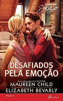 Desafiados pela emoção (Harlequin Desejo Livro 253) (Portuguese Edition) by [Maureen Child, Elizabeth Bevarly, Leandro Santos]