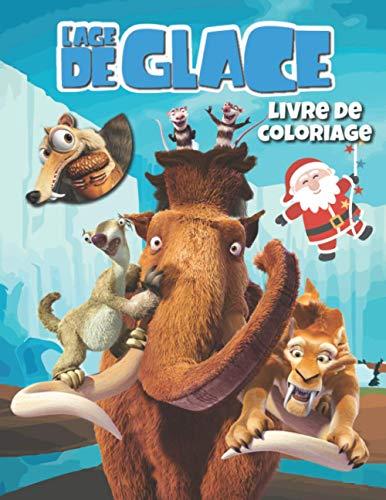 L'Âge De Glace Livre De Coloriage: Livre De Coloriage De Noël Pour Les Enfants
