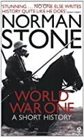 World War One: A Short History by Norman Stone(2010-06-01)
