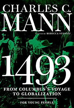 1493 for Young People: From Columbus's Voyage to Globalization (For Young People Series) by [Charles Mann]