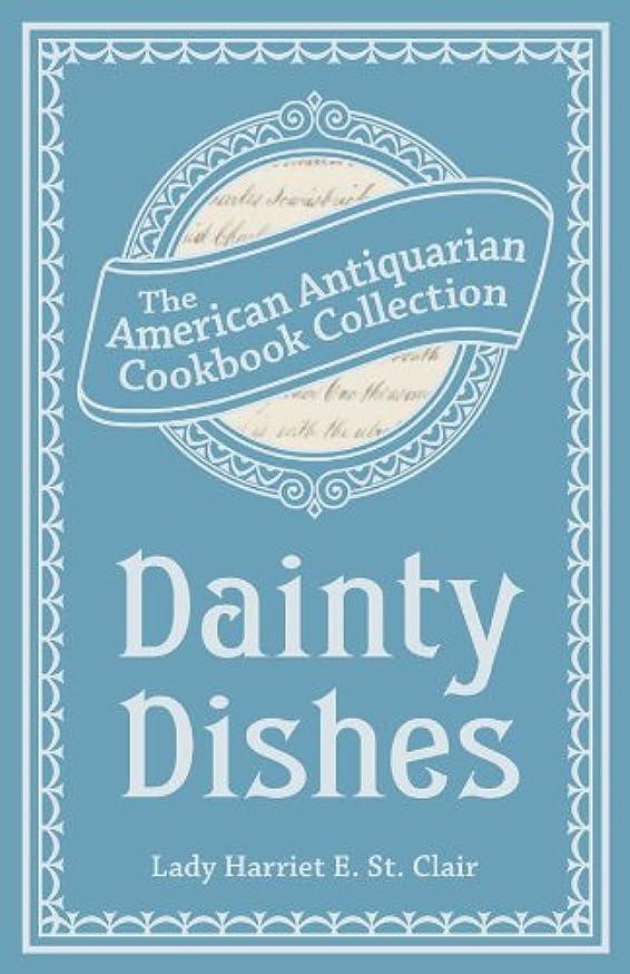 上院議員男やもめジョガーDainty Dishes (American Antiquarian Cookbook Collection) (English Edition)