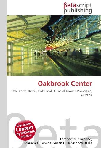 Oakbrook Center: Oak Brook, Illinois, Oak Brook, General Growth Properties, CalPERS