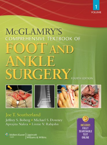 Compare Textbook Prices for McGlamry's Comprehensive Textbook of Foot and Ankle Surgery, Volume 1 and Volume 2 Fourth Edition ISBN 9780781765800 by The Podiatry Institute,Joe Southerland,David Alder,Jeff Boberg,Mike Downey,Aprajita Nakra,Linnie Rabjohn,Linnie V. Rabjohn