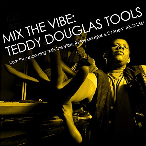 Mix The Vibe: Teddy Douglas Tools