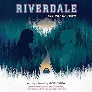 Riverdale: Get Out of Town                   By:                                                                                                                                 Micol Ostow                               Narrated by:                                                                                                                                 Ramón de Ocampo,                                                                                        Taylor Meskimen,                                                                                        Frankie Corzo,                   and others                 Length: 6 hrs and 22 mins     2 ratings     Overall 4.0