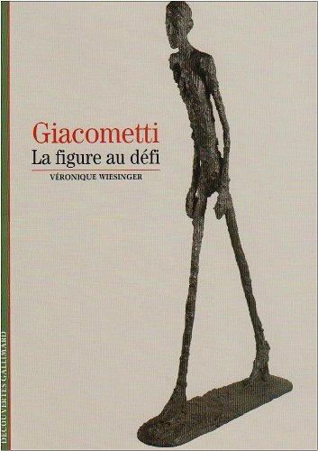 Decouverte Gallimard: Giacometti/LA Figure Au Defi: La figure au défi