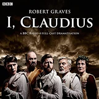 I, Claudius (Dramatised)                   By:                                                                                                                                 Robert Graves                               Narrated by:                                                                                                                                 Derek Jacobi,                                                                                        Tom Goodman Hill                      Length: 5 hrs and 47 mins     193 ratings     Overall 4.8