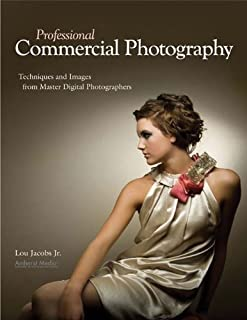 Professional Commercial Photography: Techniques and Images from Master Digital Photographers (Pro Photo Workshop) (English Edition)