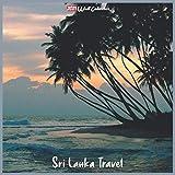Sri Lanka Travel 2021 Wall Calendar: Official Sri Lanka Travel Calendar 2021, 18 Months