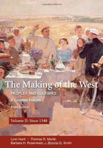The Making of the West, Volume II: Peoples and Cultures, a Concise History; Since 1340: 2 (Making of the West, Peoples and Cultures)