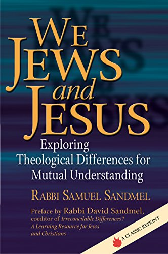 We Jews and Jesus: Exploring Theological Differences for Mutual Understanding (Prayers of Awe)