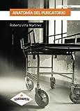 Anatomía del purgatorio (Spanish Edition)