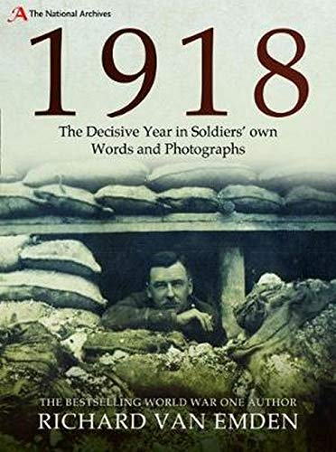 Image of 1918: The Decisive Year in Soldiers' own Words and Photographs (The National Archives)