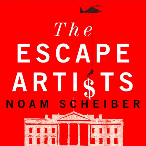 The Escape Artists                   By:                                                                                                                                 Noam Scheiber                               Narrated by:                                                                                                                                 Michael Kramer                      Length: 9 hrs and 46 mins     9 ratings     Overall 4.1