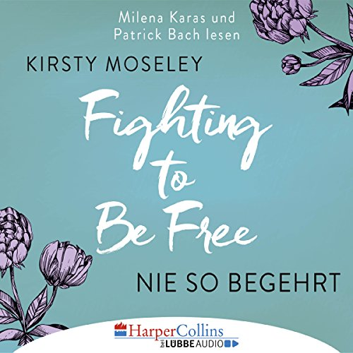 Nie so begehrt (Fighting to Be Free) audiobook cover art