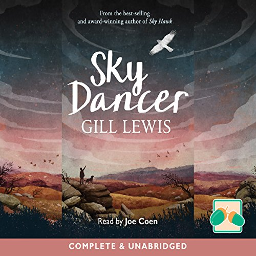 Sky Dancer                   By:                                                                                                                                 Gill Lewis                               Narrated by:                                                                                                                                 Joe Coen                      Length: 5 hrs and 24 mins     Not rated yet     Overall 0.0