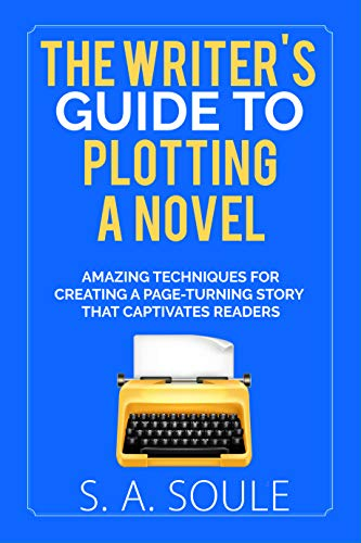 The Writers Guide to Plotting a Novel (Fiction Writing Tools Book ...