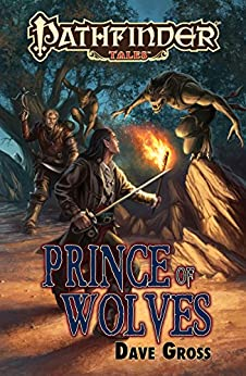 Pathfinder Tales: Prince of Wolves by [Dave Gross]