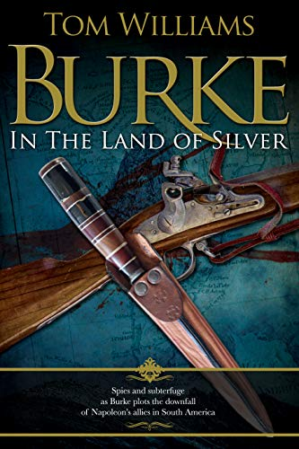 Burke in the Land of Silver (James Burke, spy Book 1) by [Tom Williams]
