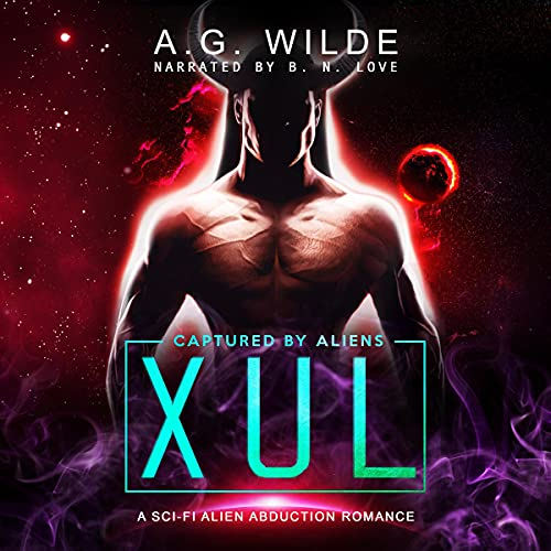 Xul (A Sci-fi Alien Abduction Romance) Audiobook By A. G. Wilde cover art