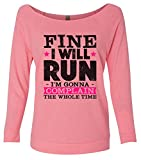 """Women's Funny """"Fine I Will Run I'm Gonna Complain The Whole time Sweat Shirt, Pink, Small"""