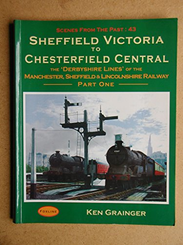 Sheffield Victoria to Chesterfield Central: Vol 1