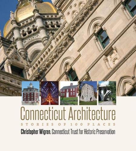 Compare Textbook Prices for Connecticut Architecture: Stories of 100 Places Garnet Books  ISBN 9780819578136 by Wigren, Christopher,Connecticut Trust for Historic Preservation