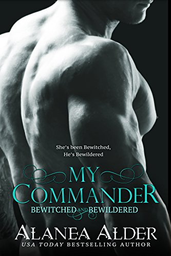 My Commander (Bewitched And Bewildered Book 1) (English Edition)