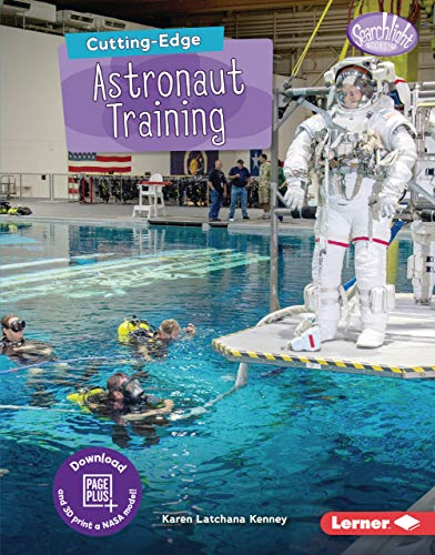 Cutting-Edge Astronaut Training (Searchlight Books  — New Frontiers of Space)