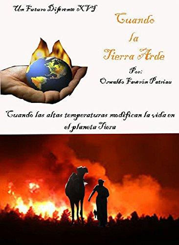 Cuando la Tierra Arde: Temperatura, CO2, Dioxido de Nitrógeno,Polución, Ozono (Un Futuro Diferente nº 30)