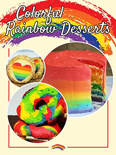 Colorful Rainbow Desserts