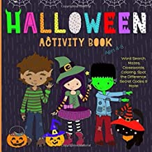 Halloween Activity Book: For Kids Ages 4-8. Word Search, Mazes, Crosswords, Coloring, Jokes, Puzzles & Much More.