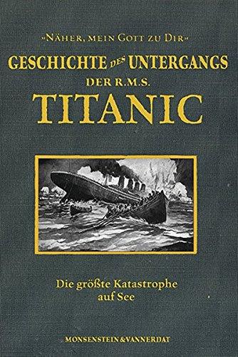 Die Geschichte des Untergangs der RMS Titanic: Die berühmteste Katastrophe auf See