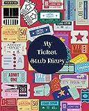 My Ticket Stub Diary: Ticket Stub Organizer/Album Collector Book