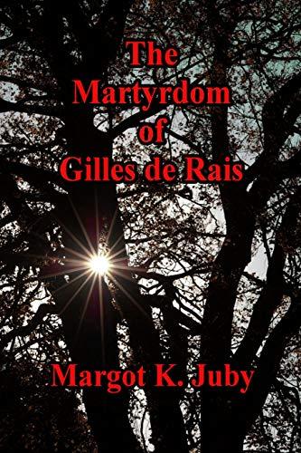 The Martyrdom of Gilles de Rais