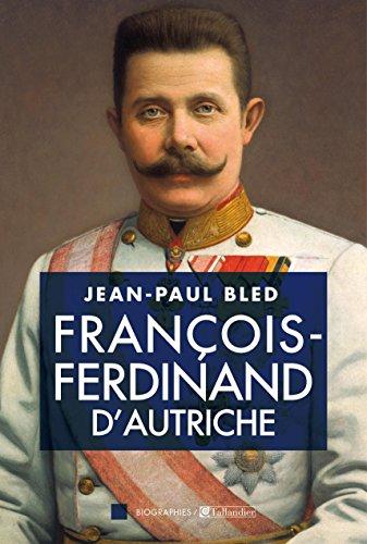 François-Ferdinand d'Autriche (Biographie)