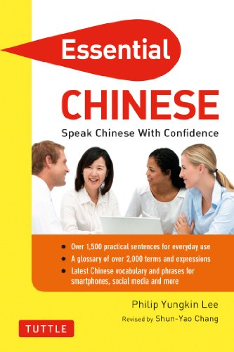 Essential Chinese: Speak Chinese with Confidence! (Mandarin Chinese Phrasebook) (Essential Phrasebook and Dictionary Series)