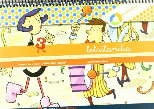 Letrilandia Lectoescritura cuaderno 3 de escritura (Pauta Montessori) (A tu medida (Entorno...