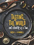 Tasting the World... One Country at a Time: 192 Countries, 192 Meals