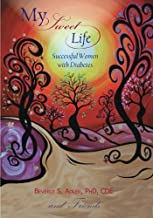 My Sweet Life: Successful Women with Diabetes
