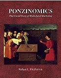 Ponzinomics, the Untold Story of Multi-Level Marketing (English Edition)