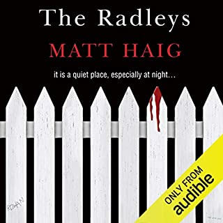 The Radleys                   By:                                                                                                                                 Matt Haig                               Narrated by:                                                                                                                                 Mark Meadows                      Length: 9 hrs and 45 mins     338 ratings     Overall 4.1