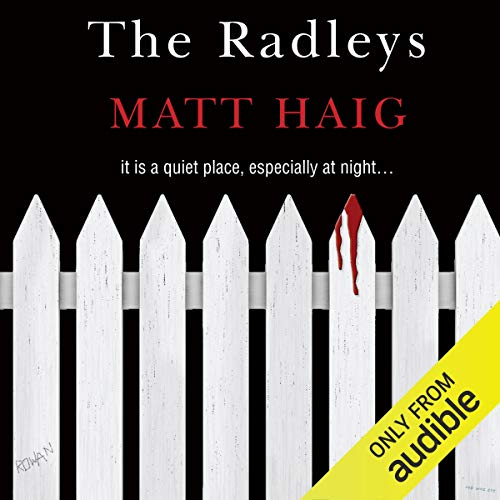 The Radleys                   By:                                                                                                                                 Matt Haig                               Narrated by:                                                                                                                                 Mark Meadows                      Length: 9 hrs and 45 mins     337 ratings     Overall 4.1