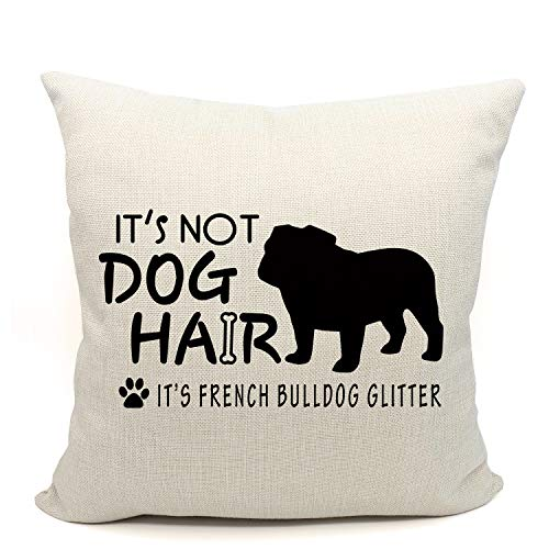 It's Not Dog Hair It's French Bulldog Glitter Throw Pillow Case, Dog Lover Gifts, French Bulldog Mom Gifts, Funny French Bulldog Pillow Case, 18 x 18 Inch Linen Cushion Cover for Sofa Couch Bed