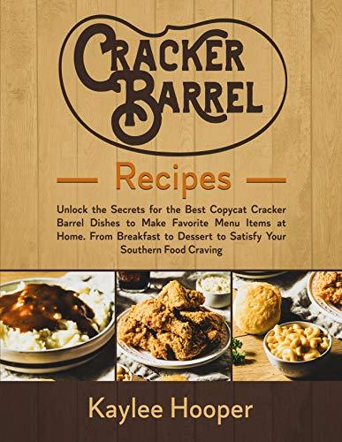 Cracker Barrel Recipes: Unlock the Secrets for the Best Copycat Cracker Barrel Dishes...