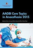 AAGBI Core Topics in Anaesthesia 2015 (English Edition)