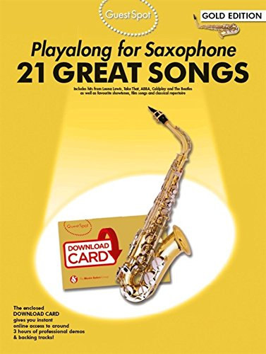 Guest Spot: Playalong For Alto Saxophone - Gold Edition (Book/Audio Download): Playalong 21 Great Songs Gold Edition