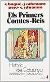 Els primers comtes reis (Tom IV) (Hta. de Catalunya. Biografies Catalanes)