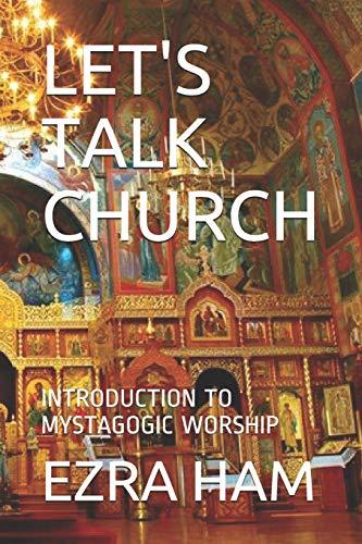 Let's Talk Church: Introduction to Mystagogic Worship