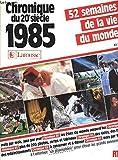 Chronique du 20e siècle [1985] - Larousse - 01/01/1986
